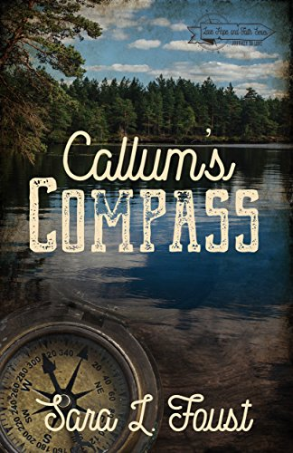 Book: Callum's Compass - Love, Hope, and Faith Series by Sara L. Foust
