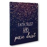 Faith Trust and Pixie Dust Canvas Wall Art