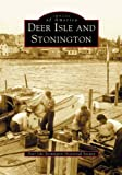 img - for Deer Isle and Stonington (ME) (Images of America) book / textbook / text book