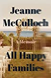 #5: All Happy Families: A Memoir