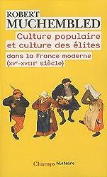 culture populaire et culture des élites dans la France moderne (XV-XVIII siècle)