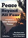 Peace Beyond All Fear: A Tribute to John Denver's Vision