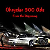 Chrysler 300 Ads - From the Beginning