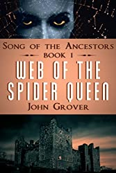 Web of the Spider Queen (Song Of The Ancestors Book 1)
