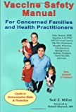 img - for By Neil Z. Miller Vaccine Safety Manual for Concerned Families and Health Practitioners, 2nd Edition: Guide to Immuniz (2e) book / textbook / text book