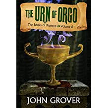 The Urn of Orgo (The Books of Braenyn Book 6)