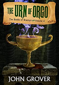 The Urn of Orgo (The Books of Braenyn Book 6) by [Grover, John]