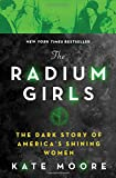 #6: The Radium Girls: The Dark Story of America's Shining Women