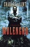 Mulengro, Charles de Lint, 0312873999