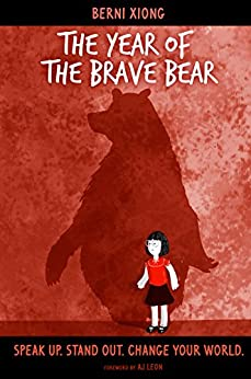 The Year of the Brave Bear: Speak Up. Stand Out. Change Your World. by [Xiong, Berni]