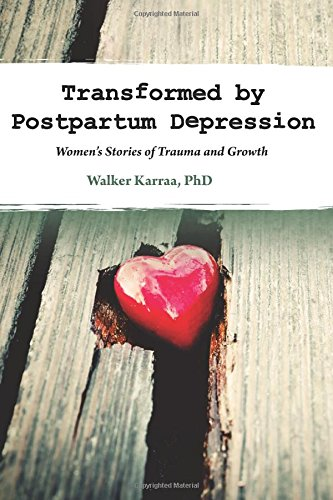 Transformed by Postpartum Depression: Women's Stories of Trauma and Growth PDF