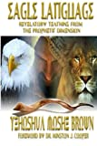 Eagle Language: Revelatory Teaching From The Prophetic Dimension
