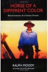 Horse of a Different Color: Reminiscences of a Kansas Drover: Reminiscenses of a Kansas Drover Kindle Edition