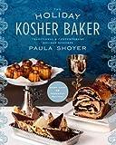 The Holiday Kosher Baker, Paula Shoyer, 1454907142