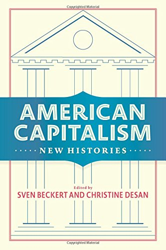 [F.r.e.e] American Capitalism: New Histories (Columbia Studies in the History of U.S. Capitalism) PPT