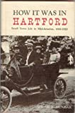 img - for How It Was In Hartford Small Town Life in Mid-America, 1900--1920 book / textbook / text book