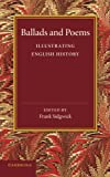 Ballads and Poems Illustrating English History, , 1107632323