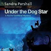 Under the Dog Star: A Rachel Goddard Mystery, Book 4 | Sandra Parshall