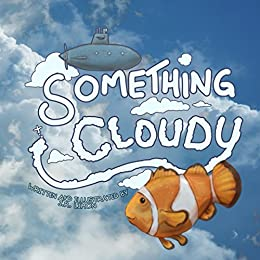 Something Cloudy by [Limon, J.R.]