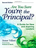 Are You Sure You're the Principal?: A Guide for New and Aspiring Leaders by Susan Villani (2008-05-29)