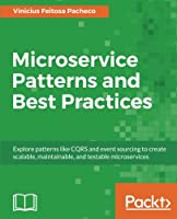 Microservice Patterns and Best Practices Front Cover