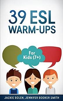 39 ESL Warm-Ups: For Kids (7+) by [Bolen, Jackie, Booker Smith, Jennifer]