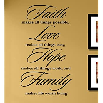 Faith Makes All Things Possible Love Easy Hope