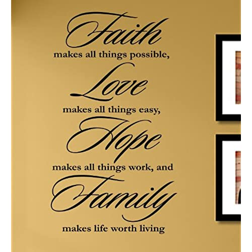 ... Love Makes All Things Easy, Hope Makes All Things Work, And Famiy Makes  Life Worth Living Vinyl Wall Decals Quotes Sayings Words Art Decor  Lettering ...