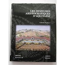 Les demeures aristocratiques d'Aquitaine