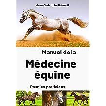 Manuel de la médecine équine pour les praticiens (French Edition)