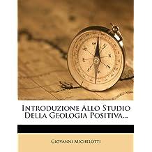 Introduzione Allo Studio Della Geologia Positiva...