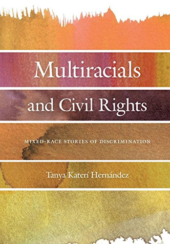 Image of Multiracials and Civil Rights: Mixed-Race Stories of Discrimination