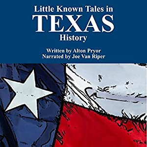 Little Known Tales in Texas History Audiobook