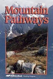 Mountain Pathways (A Beka Book Reading…