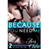 Because You Need Me (Falling For You, Book Two)
