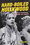 img - for Hard-Boiled Hollywood: Crime and Punishment in Postwar Los Angeles book / textbook / text book