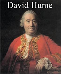 David Hume Collection: A Treatise of Human Nature, An Enquiry Concerning Human Understanding, An Enquiry Concerning the Principles of Morals, Dialogues Concerning Natural Religion. by [Hume, David]