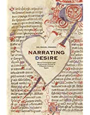 Narrating Desire: Moral Consolation and Sentimental Fiction in Fifteenth-Century Spain (North Carolina Studies in the Romance Languages and Literatures)