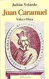 img - for Juan Caramuel: Vida y obra (Coleccion El Basilisco) (Spanish Edition) book / textbook / text book