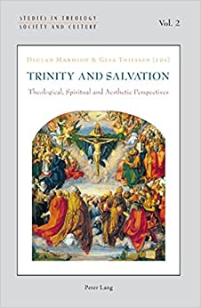 Book Trinity and Salvation: Theological, Spiritual and Aesthetic Perspectives (Studies in Theology, Society and Culture)