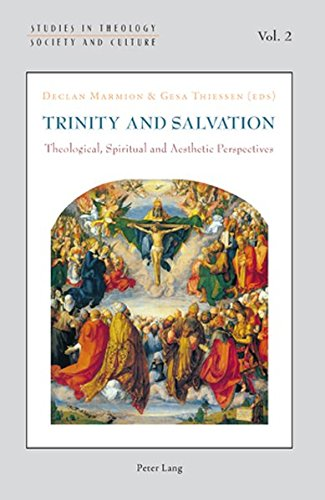 Trinity and Salvation: Theological, Spiritual and Aesthetic Perspectives (Studies in Theology, Society and Culture)