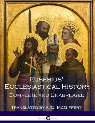 Eusebius' Ecclesiastical History: Complete and Unabridged