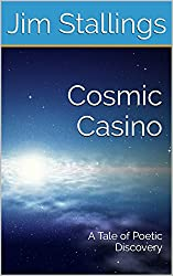 Cosmic Casino: A Tale of Poetic Discovery (Enigmatic Short Fictions Book 11)