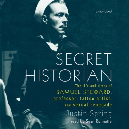 Secret Historian: The Life and Times of Samuel Steward, Professor, Tattoo Artist, and Sexual Renegade by Unknown (Image #1)