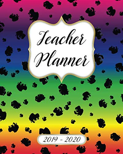 Teacher Planner 2019-2020 Lesson Plan Book: Weekly and Monthly Monday Start Academic Year Lesson Planner for Teachers | July 2019 to June 2020 Record Book| Rainbow Cheetah Print Cover]()