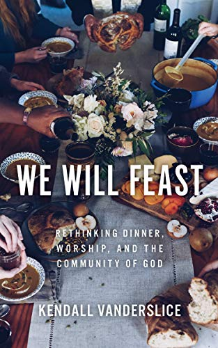 Pdf Christian Books We Will Feast: Rethinking Dinner, Worship, and the Community of God