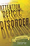 Attention. Deficit. Disorder, Brad Listi, 1416912304