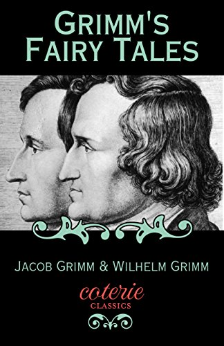 Grimm's Fairy Tales (Coterie Classics with Free Audiobook)