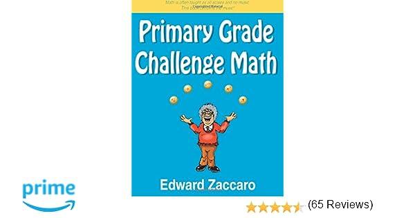 Primary Grade Challenge Math: Edward Zaccaro: 9780967991535 ...