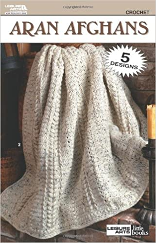 Aran Afghans Crochet Pattern Book Leisure Arts Little Books